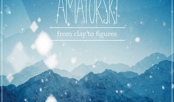 Amatorski – From Clay To Figures