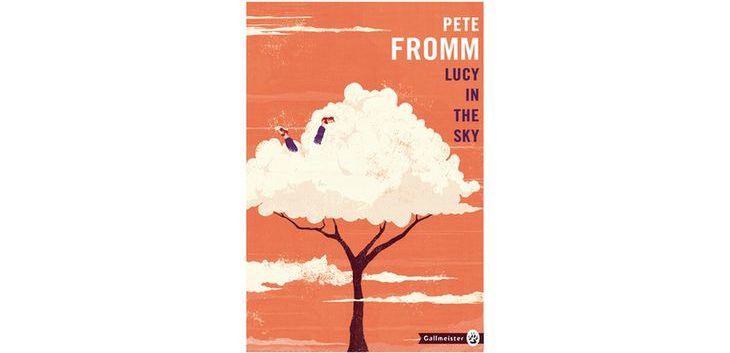 Lucy in the sky – Pete Fromm